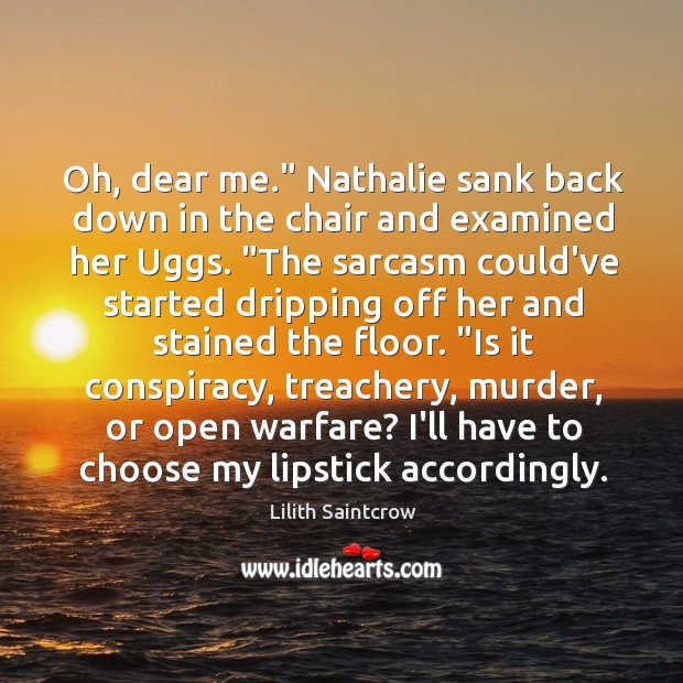 "Image, Oh, dear me."" Nathalie sank back down in the chair and examined"