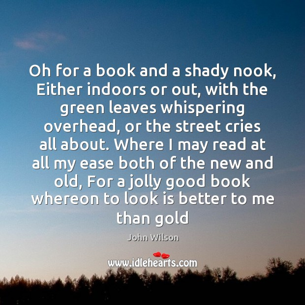 Oh for a book and a shady nook, Either indoors or out, Image