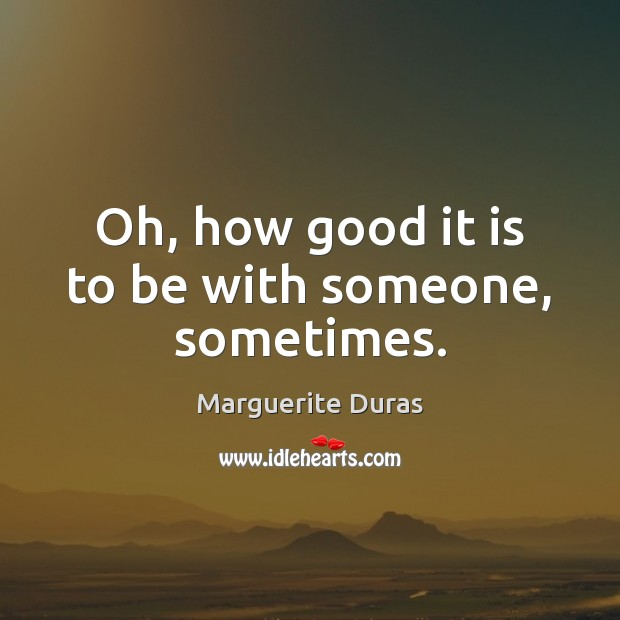Oh, how good it is to be with someone, sometimes. Image