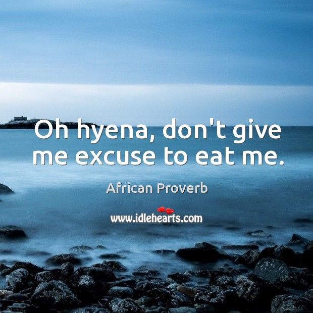 Image, Oh hyena, don't give me excuse to eat me.