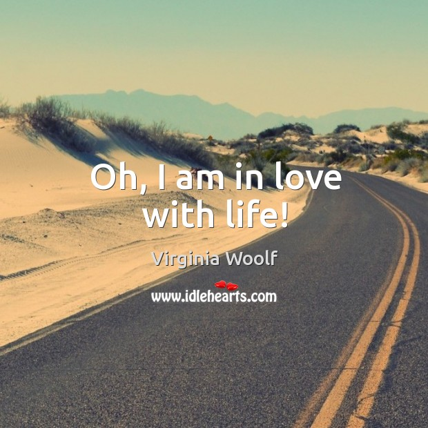 Oh, I am in love with life! Image