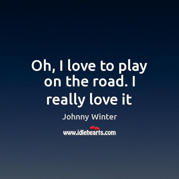 Picture Quote by Johnny Winter