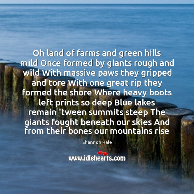 Oh land of farms and green hills mild Once formed by giants Image