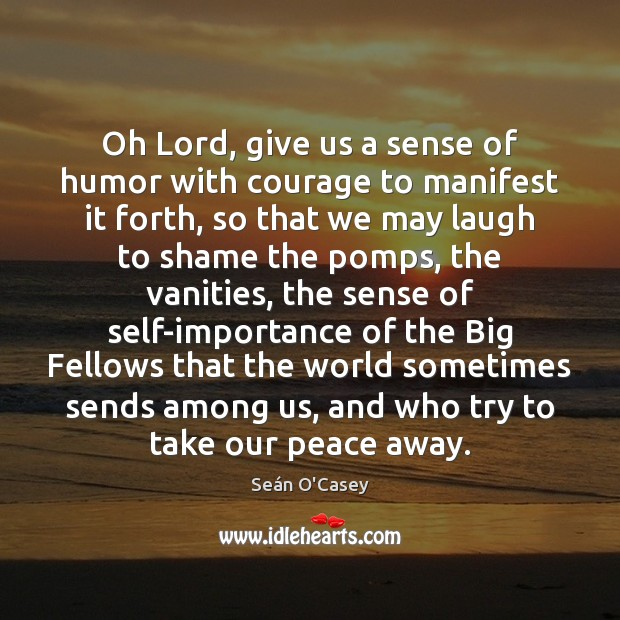 Oh Lord, give us a sense of humor with courage to manifest Image