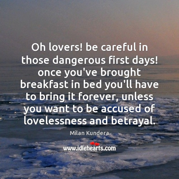 Oh lovers! be careful in those dangerous first days! once you've brought Image