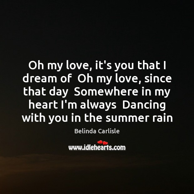 Oh my love, it's you that I dream of  Oh my love, Image