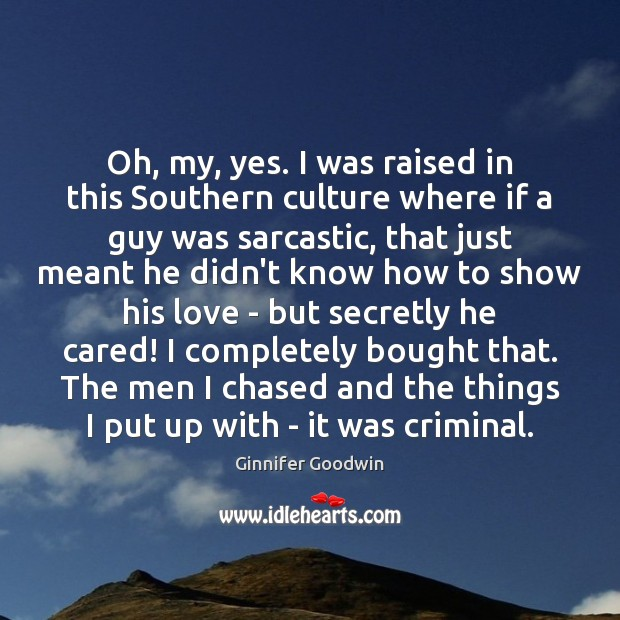 Oh, my, yes. I was raised in this Southern culture where if Sarcastic Quotes Image