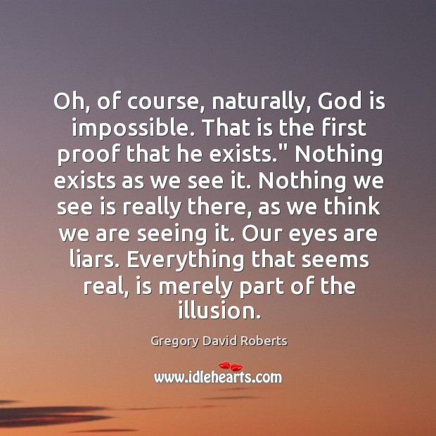 Image, Oh, of course, naturally, God is impossible. That is the first proof