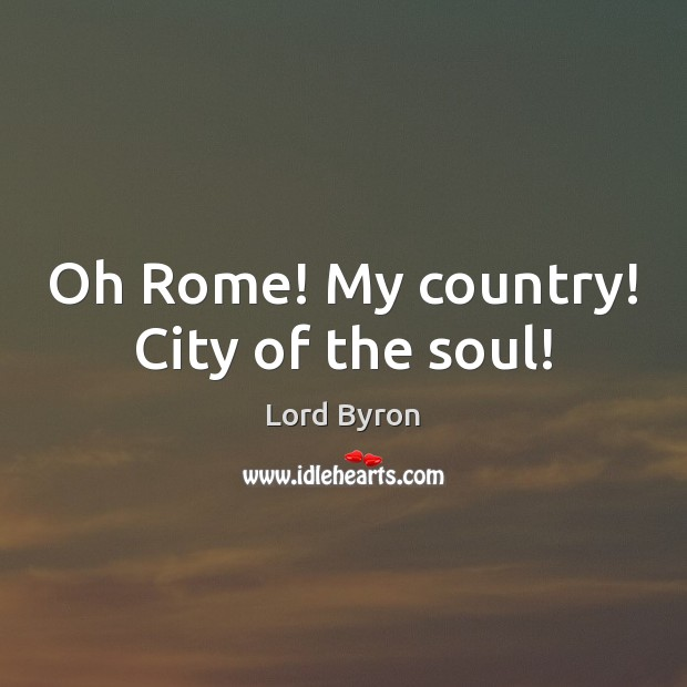 Image, Oh Rome! My country! City of the soul!