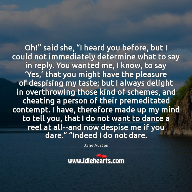 "Oh!"" said she, ""I heard you before, but I could not immediately Cheating Quotes Image"
