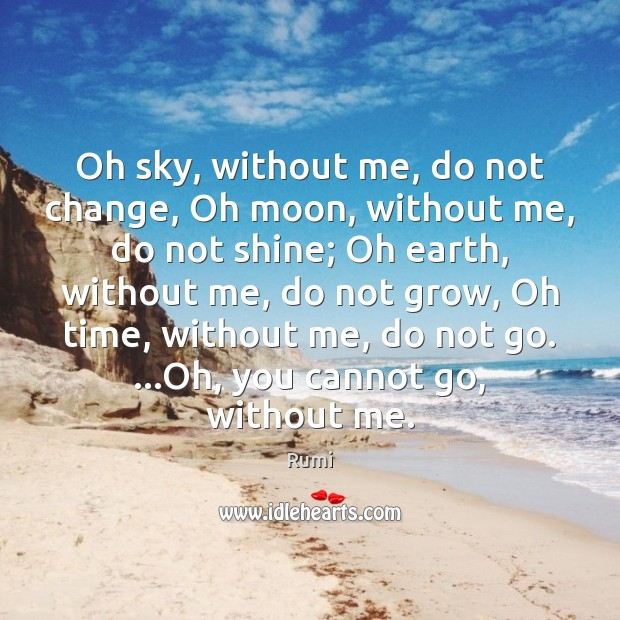 Oh sky, without me, do not change, Oh moon, without me, do Image