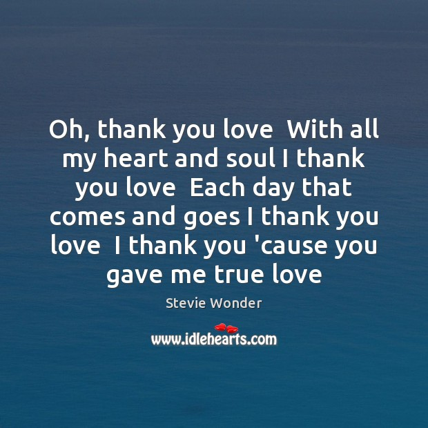 Image, Oh, thank you love  With all my heart and soul I thank