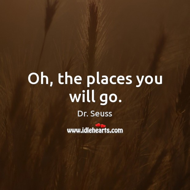 Image, Oh, the places you will go.