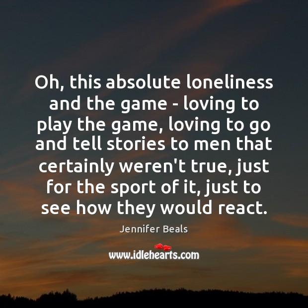 Oh, this absolute loneliness and the game – loving to play the Image