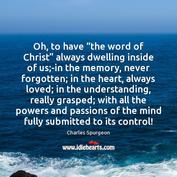 """Oh, to have """"the word of Christ"""" always dwelling inside of us; Image"""