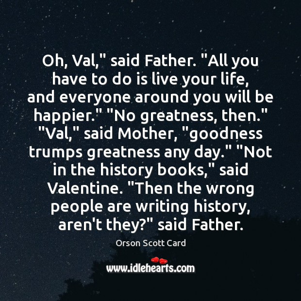 """Oh, Val,"""" said Father. """"All you have to do is live your Image"""