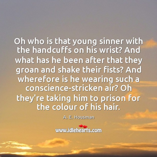 Image, Oh who is that young sinner with the handcuffs on his wrist?