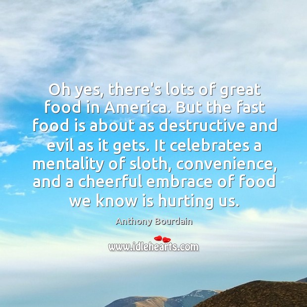 Image, Oh yes, there's lots of great food in America. But the fast