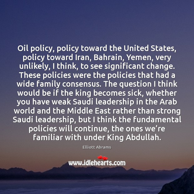 Image, Oil policy, policy toward the United States, policy toward Iran, Bahrain, Yemen,