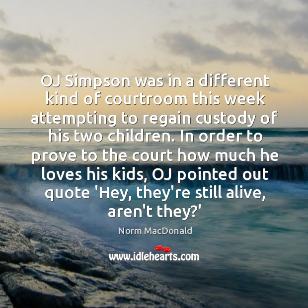Image, OJ Simpson was in a different kind of courtroom this week attempting