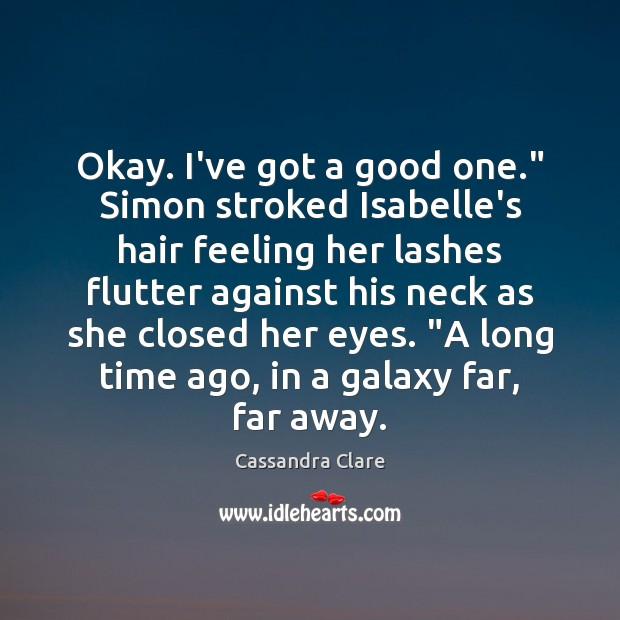"""Okay. I've got a good one."""" Simon stroked Isabelle's hair feeling her Image"""