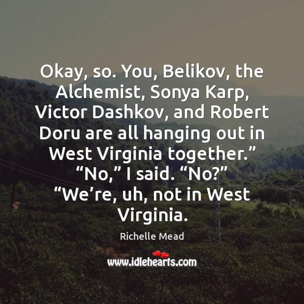 Image, Okay, so. You, Belikov, the Alchemist, Sonya Karp, Victor Dashkov, and Robert