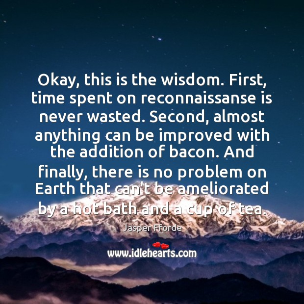 Okay, this is the wisdom. First, time spent on reconnaissanse is never Image