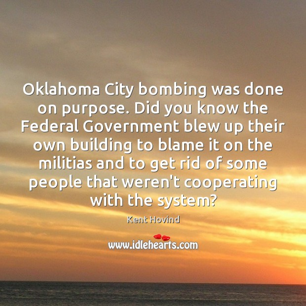 Oklahoma City bombing was done on purpose. Did you know the Federal Image