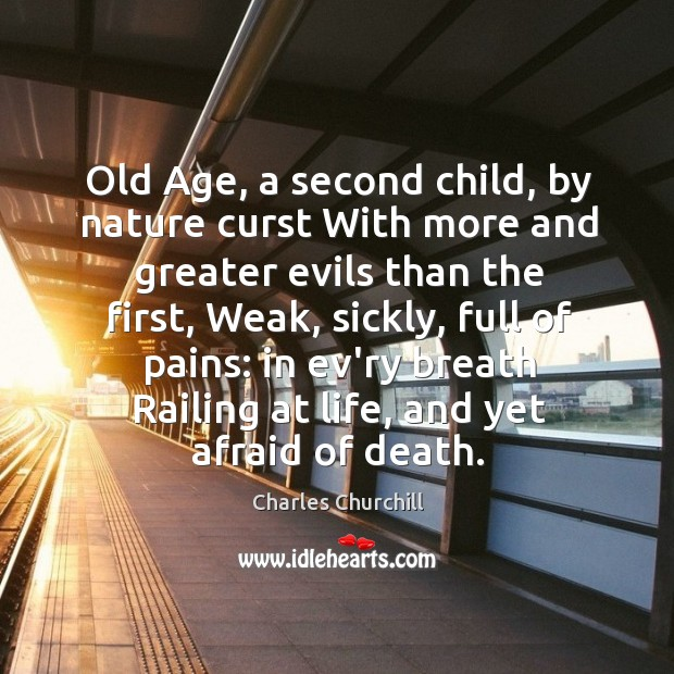 Image, Old Age, a second child, by nature curst With more and greater