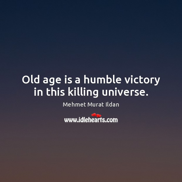 Image, Old age is a humble victory in this killing universe.