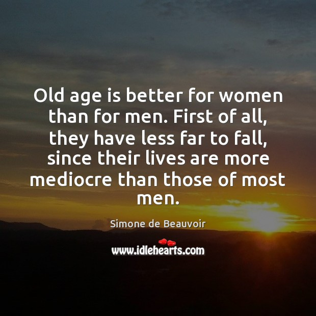 Old age is better for women than for men. First of all, Image