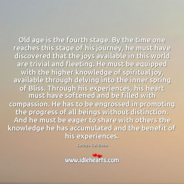 Old age is the fourth stage. By the time one reaches this Image