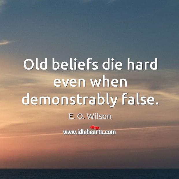 Image, Old beliefs die hard even when demonstrably false.