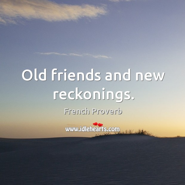 Image, Old friends and new reckonings.