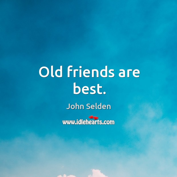 Image about Old friends are best.
