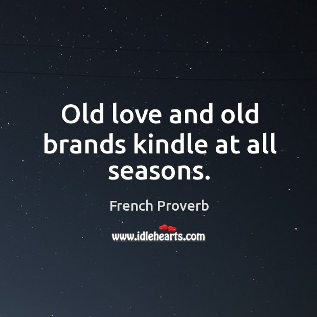 Image, Old love and old brands kindle at all seasons.