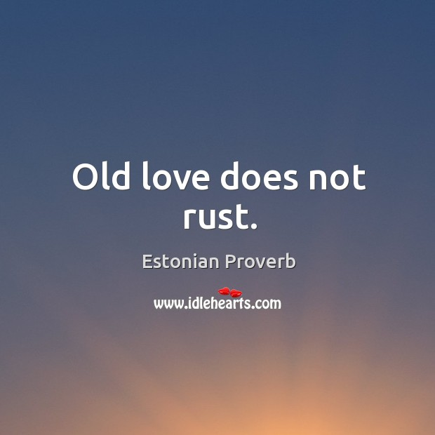 Image, Old love does not rust.