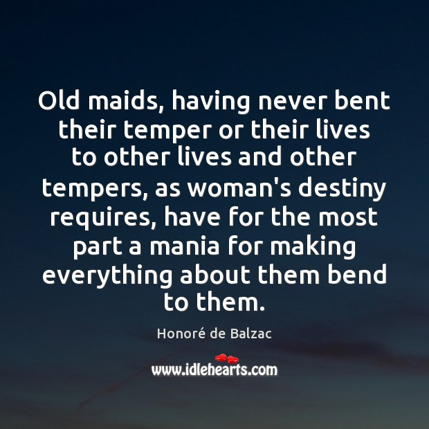 Image, Old maids, having never bent their temper or their lives to other