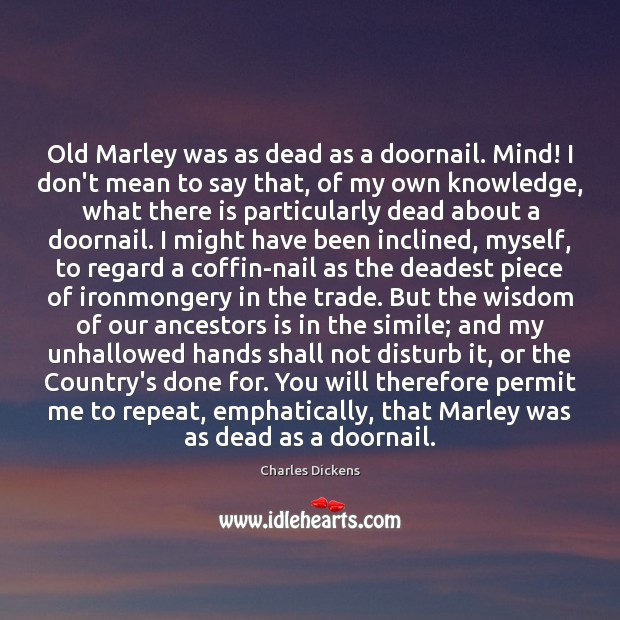Image about Old Marley was as dead as a doornail. Mind! I don't mean
