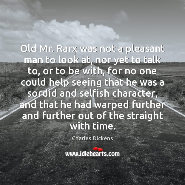 Old Mr. Rarx was not a pleasant man to look at, nor Image