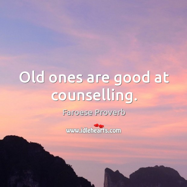 Old ones are good at counselling. Faroese Proverbs Image
