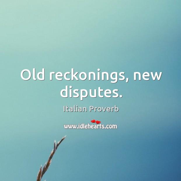 Image, Old reckonings, new disputes.