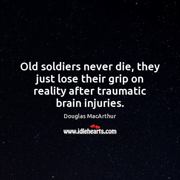 Old soldiers never die, they just lose their grip on reality after Image