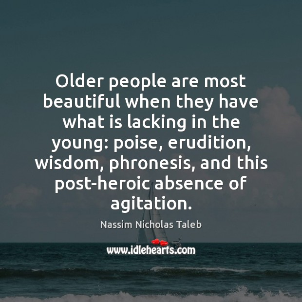 Older people are most beautiful when they have what is lacking in Image