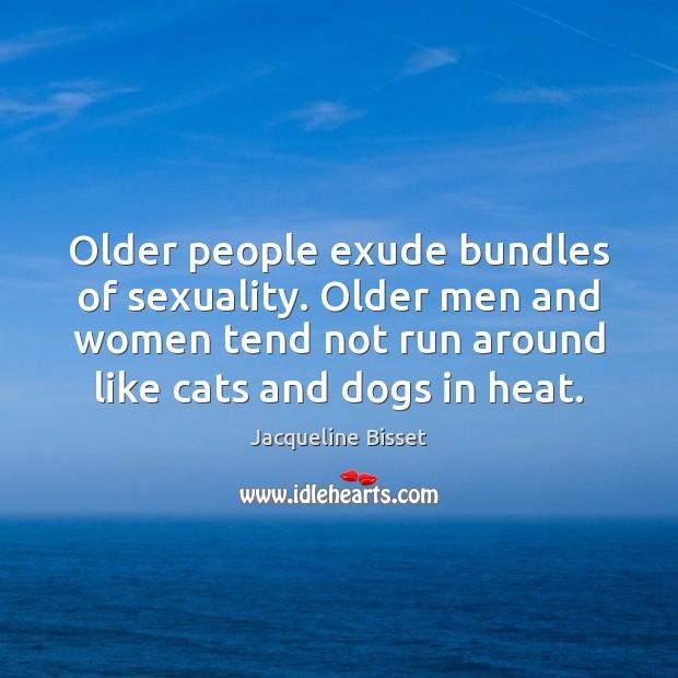 Older people exude bundles of sexuality. Older men and women tend not Image