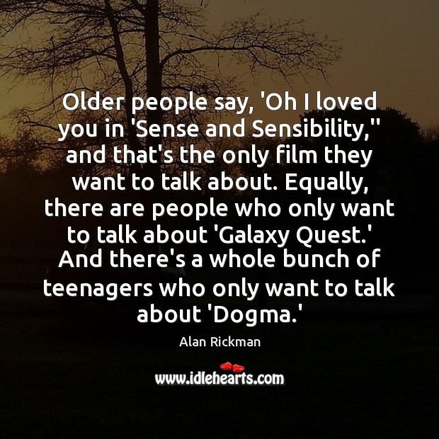 """Older people say, 'Oh I loved you in 'Sense and Sensibility,"""" Image"""