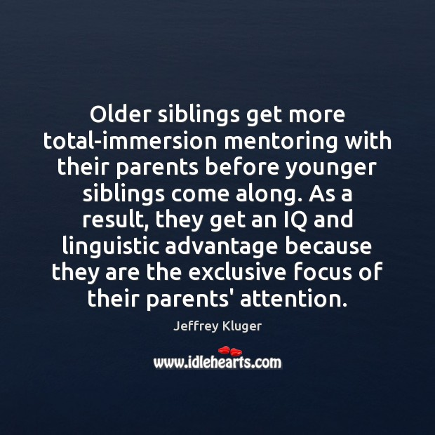 Image, Older siblings get more total-immersion mentoring with their parents before younger siblings