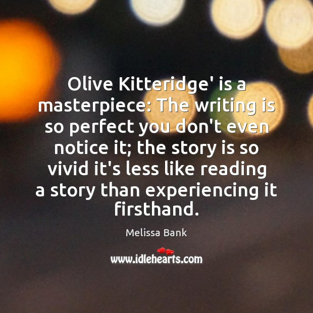 Olive Kitteridge' is a masterpiece: The writing is so perfect you don't Image