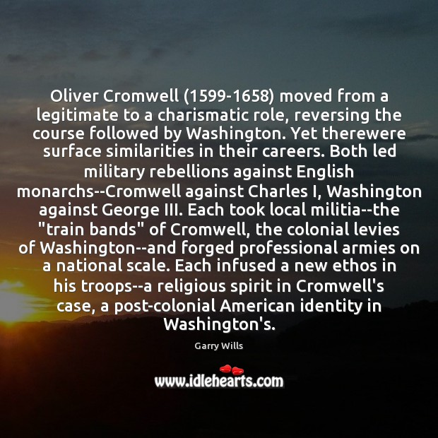 Image, Oliver Cromwell (1599-1658) moved from a legitimate to a charismatic role, reversing