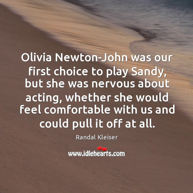 Image, Olivia newton-john was our first choice to play sandy, but she was nervous about acting